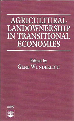 Agricultural Landownership in Transitional Economies: Wunderlich, Gene