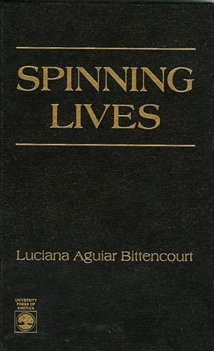 Spinning Lives: Bittencourt, Luciana A.