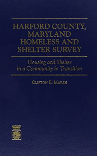 9780761801238: Harford County, Maryland Homeless and Shelter Survey: Housing and Shelter in a Community in Transition