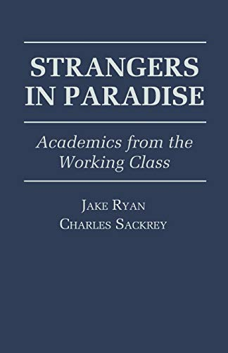9780761801429: Strangers in Paradise: Academics from the Working Class