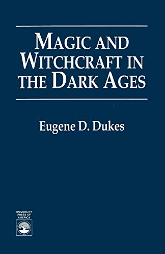9780761801481: Magic and Witchcraft in the Dark Ages