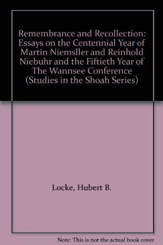 9780761801573: Remembrance and Recollection: Essays on the Centennial Year of Martin Niemsller and Reinhold Niebuhr and the Fiftieth Year of The Wannsee Conference (Studies in the Shoah Series)