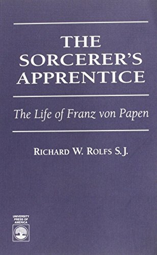 9780761801634: The Sorcerer's Apprentice: The Life of Franz von Papen