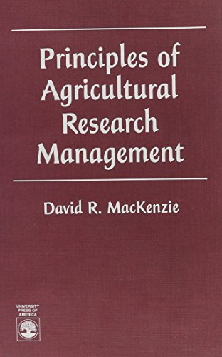 Principles of Agricultural Research Management: MacKenzie, David R.