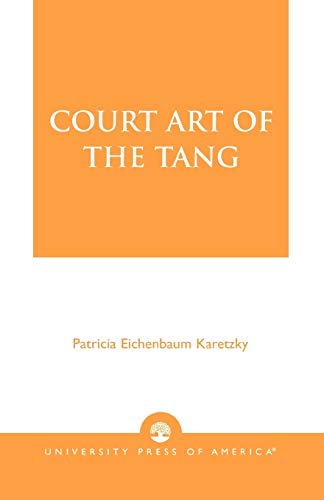 9780761802013: Court Art of the Tang