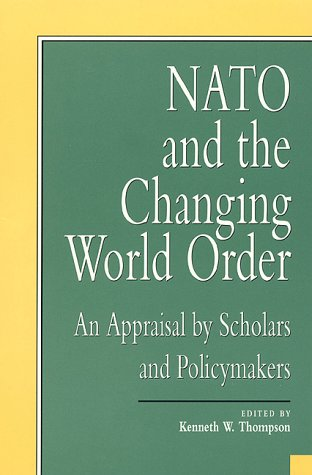 9780761802020: NATO and the Changing World Order: An Appraisal by Scholars and Policymakers (Miller Center Series on a New World Order)
