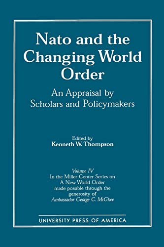 NATO and the Changing World Order: Thompson, Kenneth W.