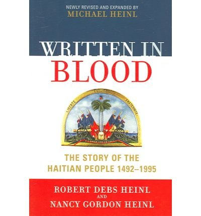 9780761802303: Written in Blood: The Story of the Haitian People 1492-1995