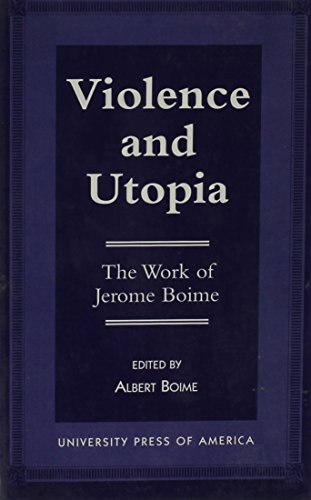 9780761803249: Violence and Utopia: The Work of Jerome Boime