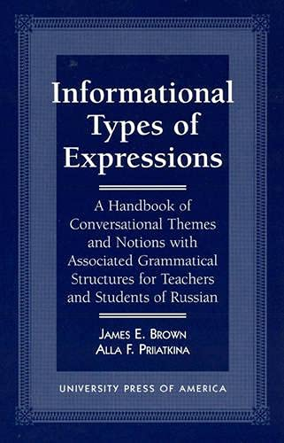 9780761803348: Informational Types of Expressions: A Handbook of Conversational Themes and Notions with Associated Grammatical Structures for Teachers and Students of Russian