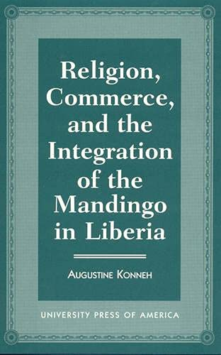 Religion, Commerce and the Integration of Mandingo in Liberia (Hardback): Augustine Konneh