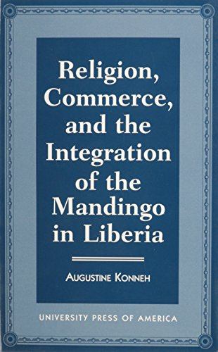 RELIGION, COMMERCE, AND THE INTEGRATION OF THE: Konneh, Augustine