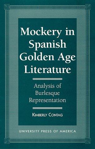 9780761803737: Mockery in Spanish Golden Age Literature: Analysis of Burlesque Representation