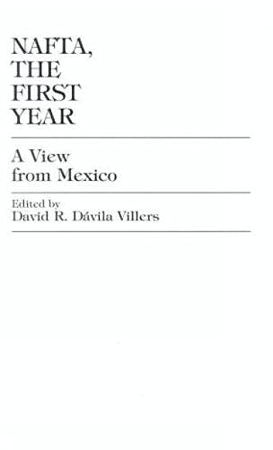 9780761803911: NAFTA, The First Year: A View From Mexico