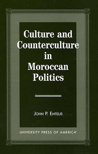 9780761803928: Culture and Counterculture in Moroccan Politics