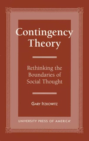 9780761804420: Contingency Theory: Rethinking the Boundaries of Social Thought (International Library of Sociology (Hardcover))