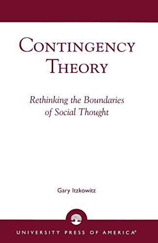 9780761804437: Contingency Theory: Rethinking the Boundaries of Social Thought