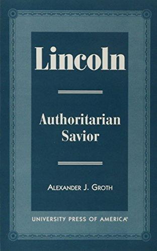 9780761804789: Lincoln: Authoritarian Savior