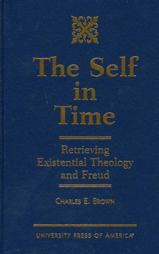 9780761805168: The Self in Time: Retrieving Existential Theology and Freud