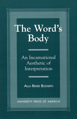 9780761805304: The Word's Body: An Incarnational Aesthetic of Interpretation