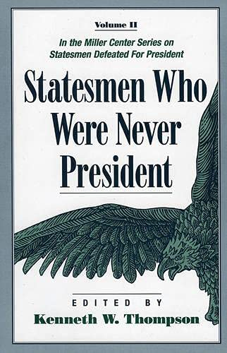 Statesmen who were never president.: Thompson, Kenneth W. (ed.)