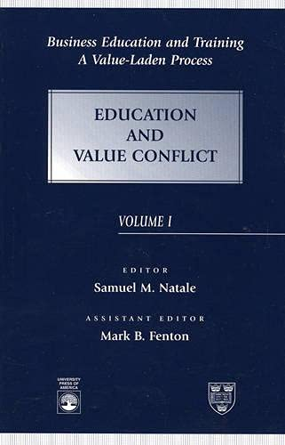 9780761805694: Business Education and Training: A Value-Laden Process, Education and Value Conflict (Value-Laden Process (Paperback)) (Volume 1)