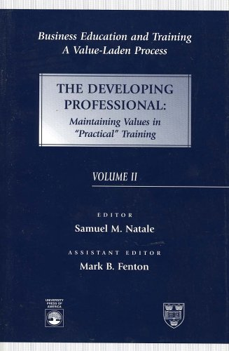 9780761805717: Business Education and Training: A Value-Laden Process, The Developing Professional: (Value-Laden Process (Paperback)) (Volume 2)