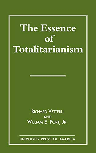 9780761806158: The Essence of Totalitarianism