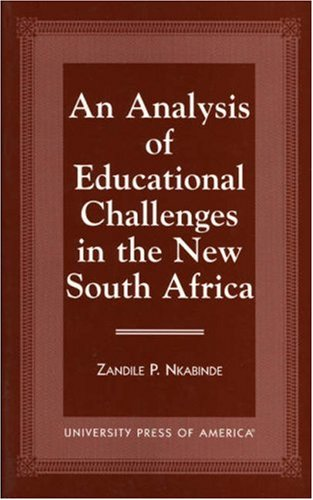9780761806585: An Analysis of Educational Challenges in the New South Africa