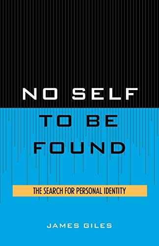 No Self to be Found: The Search for Personal Identity: James Giles