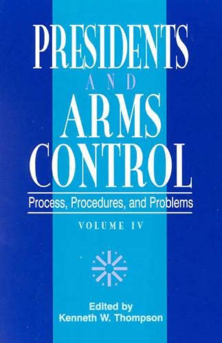 9780761807285: Presidents and Arms Control: Process, Procedures, and Problems (W. Alton Jones Foundation Series on the Presidency and Arms Control) (v. IV)