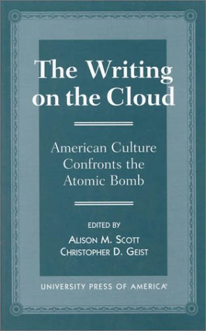 9780761807469: The Writing on the Cloud: American Culture Confronts the Atomic Bomb