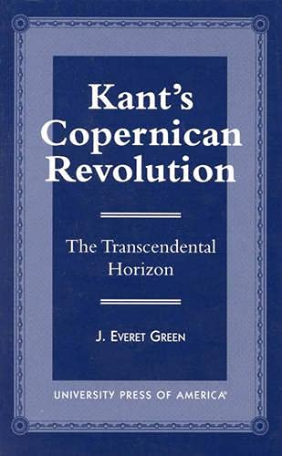 9780761807490: Kant's Copernican Revolution: The Transcendental Horizon