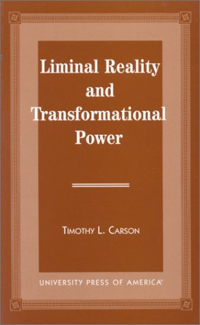 9780761807995: Liminal Reality and Transformational Power