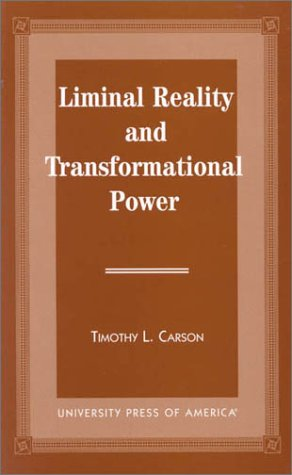 9780761808008: Liminal Reality and Transformational Power