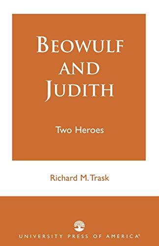 Beowulf and Judith: Trask, Richard M.