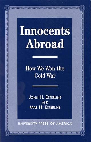 9780761808343: Innocents Abroad: How We Won the Cold War