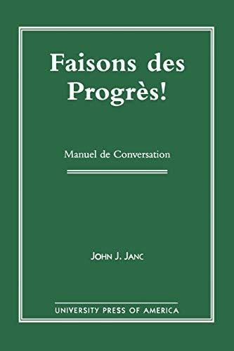 Faisons des Progres! : Manuel de Conversation: John C. Janc