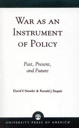 War As an Instrument of Policy: Past,: Stupak, Ronald J.;