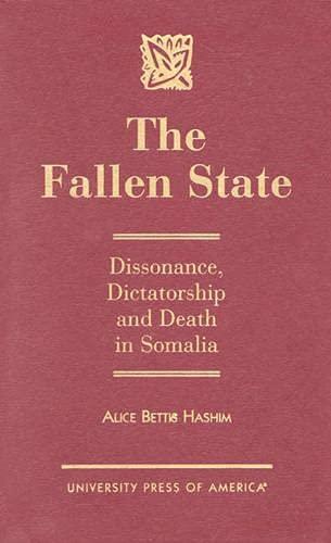 9780761808978: The Fallen State: Dissonance, Dictatorship, and Death in Somalia