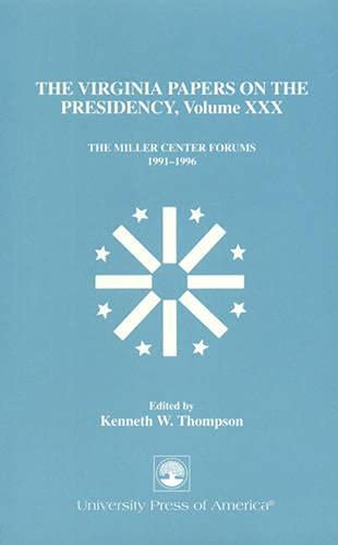 The Virginia Papers on the Presidency: The: Thompson, Kenneth W.