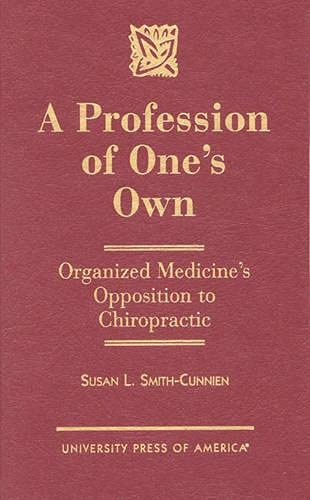 9780761809432: A Profession of One's Own: Organized Medicine's Opposition To Chiropractic