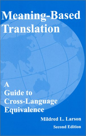 9780761809708: Meaning-Based Translation: A Guide to Cross-Language Equivalence
