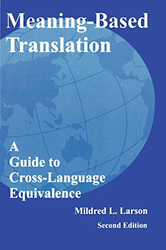9780761809715: Meaning-Based Translation: A Guide to Cross-Language Equivalence, 2nd edition