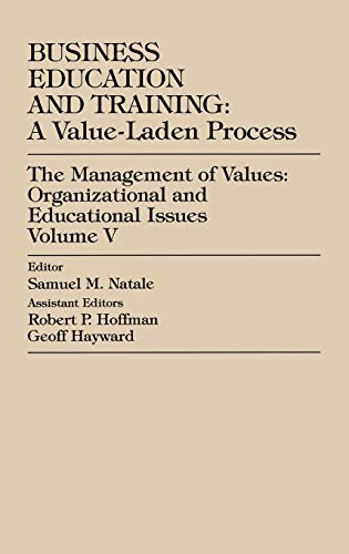 9780761810049: Business Education and Training: A Value-Laden-Process, The Management of Values: Organizational and Educational Issues (Volume 5)