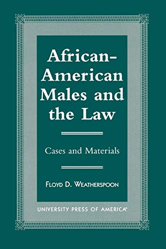9780761810186: African-American Males and the Law: Cases and Material