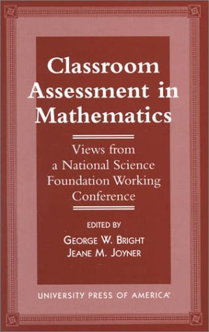 9780761810278: Classroom Assessment in Mathematics: Views from a National Science Foundation Working Conference