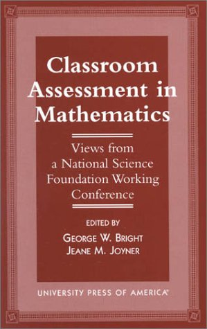 9780761810285: Classroom Assessment in Mathematics: Views from a National Science Foundation Working Conference