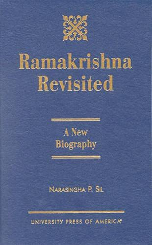 Ramakrishna Revisited: A New Biography (Hardback): Narasingha Prosad Sil