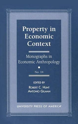 Property in Economic Context: Antonio Gilman; Robert